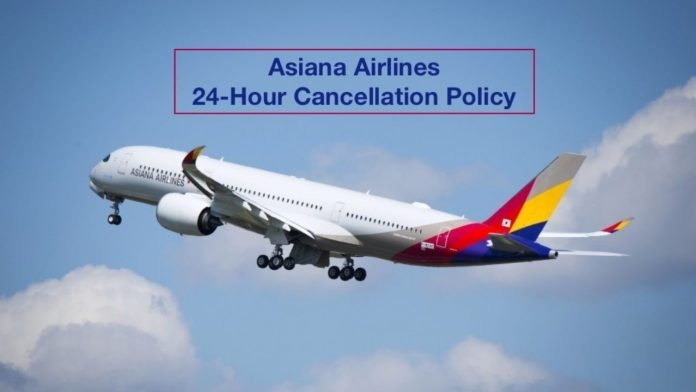 Asiana airlines cancellation policy